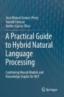 A Practical Guide to Hybrid Natural Language Processing: Combining Neural Models and Knowledge Graphs for Nlp Cover Image