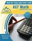 ACT Math Prep Book 2019 & 2020: Math ACT Study Guide 2019 & 2020 with Practice Tests (Includes Two Math Practice Tests) Cover Image