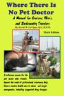 Where There Is No Pet Doctor: A Manual For Cruisers, Rver's, And Backcountry Travelers Cover Image