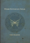 Where Butterflies Dream Cover Image