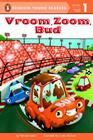 Vroom, Zoom, Bud (Penguin Young Readers, Level 1) Cover Image