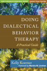 Doing Dialectical Behavior Therapy: A Practical Guide (Guides to Individualized Evidence-Based Treatment) Cover Image