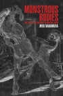 Monstrous Bodies: The Rise of the Uncanny in Modern Japan (Harvard East Asian Monographs #382) Cover Image