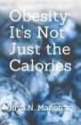 Obesity: It's Not Just the Calories Cover Image