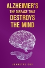 Alzheimer's the Disease That Destroys the Mind Cover Image