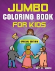 Jumbo Coloring Book for Kids: 300 Pages of Activities: ages 4-8 300 Pages, Special Edition Includes Activities Cover Image