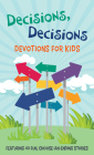 Decisions, Decisions Devotions for Kids: Featuring 40 Fun, Choose-an-Ending Stories Cover Image
