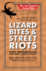 Lizard Bites & Street Riots: Travel Emergencies and Your Health, Safety, and Security Cover Image