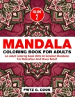 Mandala Coloring Book For Adults (Volume 2): An Adult Coloring Book With 50 Detailed Mandalas For Relaxation And Stress Relief Cover Image