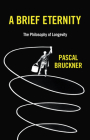 A Brief Eternity: The Philosophy of Longevity Cover Image