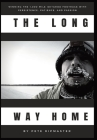 The Long Way Home: How I Won the 1,000 Mile Iditarod Footrace with Persistence, Patience, and Passion Cover Image