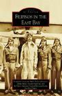 Filipinos in the East Bay (Images of America (Arcadia Publishing)) Cover Image