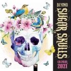 Beyond Sugar Skulls Wall Calendar 2021 (Art Calendar) Cover Image