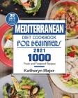 Mediterranean Diet Cookbook For Beginners 2021 Cover Image