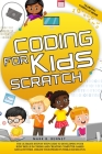 Coding for kids Scratch: The ultimate step by step guide to developing your kids' skills in coding and creating computer games and activities. Cover Image