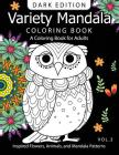 Variety Mandala Book Coloring Dark Edition Vol.3: A Coloring book for adults: Inspired Flowers, Animals and Mandala pattern Cover Image