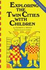 Exploring the Twin Cities with Children (Exploring the Twin Cities W/Children) Cover Image
