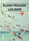 Blood Pressure Log Book: 7 x 10 53 Week Daily Blood Pressure Notebook and Heart Rate Tracker Seagull Bird Cover (54 Pages) Cover Image