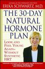 The 30-Day Natural Hormone Plan: Look and Feel Young Again--Without Synthetic HRT Cover Image