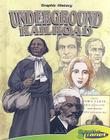 Underground Railroad [With Hardcover Book] (Graphic History (Graphic Planet)) Cover Image
