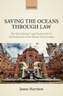 Saving the Oceans Through Law: The International Legal Framework for the Protection of the Marine Environment Cover Image