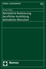 Betriebliche Realisierung Beruflicher Ausbildung Behinderter Menschen (Arbeits- Und Sozialrecht #152) Cover Image