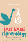 Baby Name Numerology: Give Your Baby the Best Start with the Magic of Numbers Cover Image