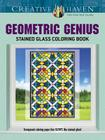 Creative Haven Geometric Genius Stained Glass Coloring Book (Creative Haven Coloring Books) Cover Image