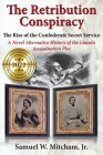The Retribution Conspiracy: The Rise of the Confederate Secret Service Cover Image