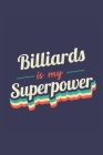 Billiards Is My Superpower: A 6x9 Inch Softcover Diary Notebook With 110 Blank Lined Pages. Funny Vintage Billiards Journal to write in. Billiards Cover Image