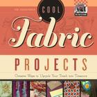 Cool Fabric Projects: Creative Ways to Upcycle Your Trash Into Treasure (Checkerboard How-To Library: Cool Trash to Treasure (Library)) Cover Image