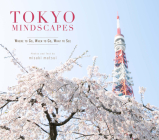 Tokyo Mindscapes: Where to Go, When to Go, What to See (Cool Japan Series) Cover Image