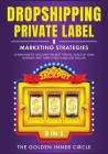 DropShipping, Private Label & Marketing Strategies [3 in 1]: Learn how to Discover the Best Trends, Scale Up Your Business and Turn It into a Million Cover Image