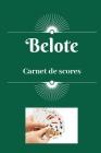 Belote - Carnet de scores: Cahier avec règles du jeu Tableaux des points à compléter par joueur de belote classique 100 pages 15,24 x 22,86 cm Cover Image