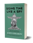 Doing Time Like a Spy: How the CIA Taught Me to Survive and Thrive in Prison Cover Image