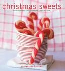Christmas Sweets: 65 Festive Recipes - Table Decorations - Sweet Gift Ideas Cover Image