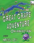 The Great Grape Adventure - Okanagan Cover Image