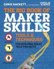 The Big Book of Maker Skills: Tools & Techniques for Building Great Tech Projects Cover Image