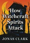 How Witchcraft Spirits Attack Cover Image