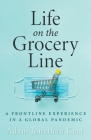 Life on the Grocery Line: A Frontline Experience in a Global Pandemic Cover Image