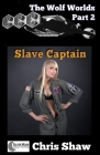 The Wolf Worlds Part 2 - Slave Captain Cover Image