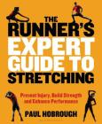 The Runner's Expert Guide to Stretching: Prevent Injury, Build Strength and Enhance Performance Cover Image