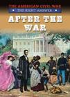 After the War (American Civil War: The Right Answer) Cover Image
