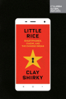 Little Rice: Smartphones, Xiaomi, and the Chinese Dream Cover Image