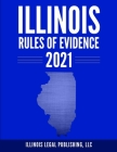 Illinois Rules of Evidence 2021 Cover Image