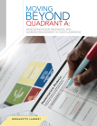 Moving Beyond Quadrant a: Developing Rigor, Relevance and Learner Engagement in Your Classroom Cover Image