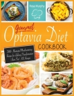 Gourmet Optavia Diet Cookbook: 300+ Illustrated Mouthwatering Recipes for Lifelong Transformation - Burn Fat - Kill Hunger and Eat Your Flavourful Le Cover Image