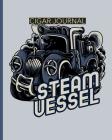Steam Vessel Cigar Journal: Aficionado - Cigar Bar Gift - Cigarette Notebook - Humidor - Rolled Bundle - Flavors - Strength - Cigar Band - Stogies Cover Image