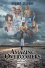 Amazing Overcomers: Triumphing to New Heights and Better Tomorrows Cover Image