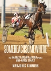 Somebeachsomewhere: A Harness Racing Legend from a One-Horse Stable Cover Image